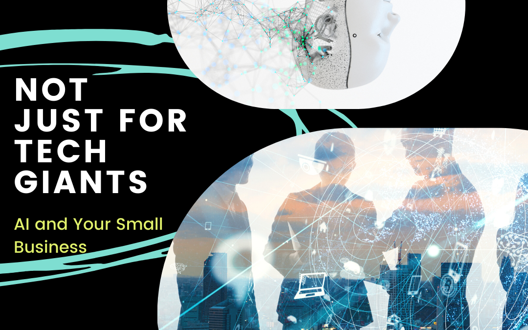 Not Just for Tech Giants: AI and Your Small Business