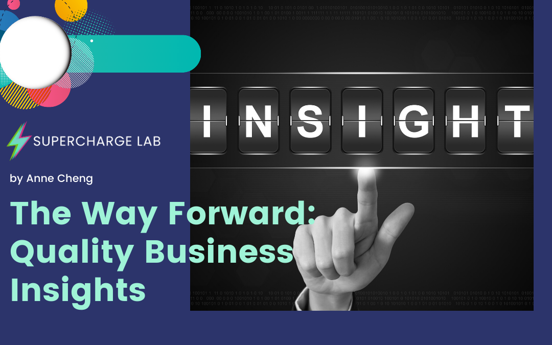 The Way Forward: Quality Business Insights