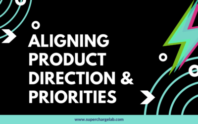 Aligning Product Direction & Priorities