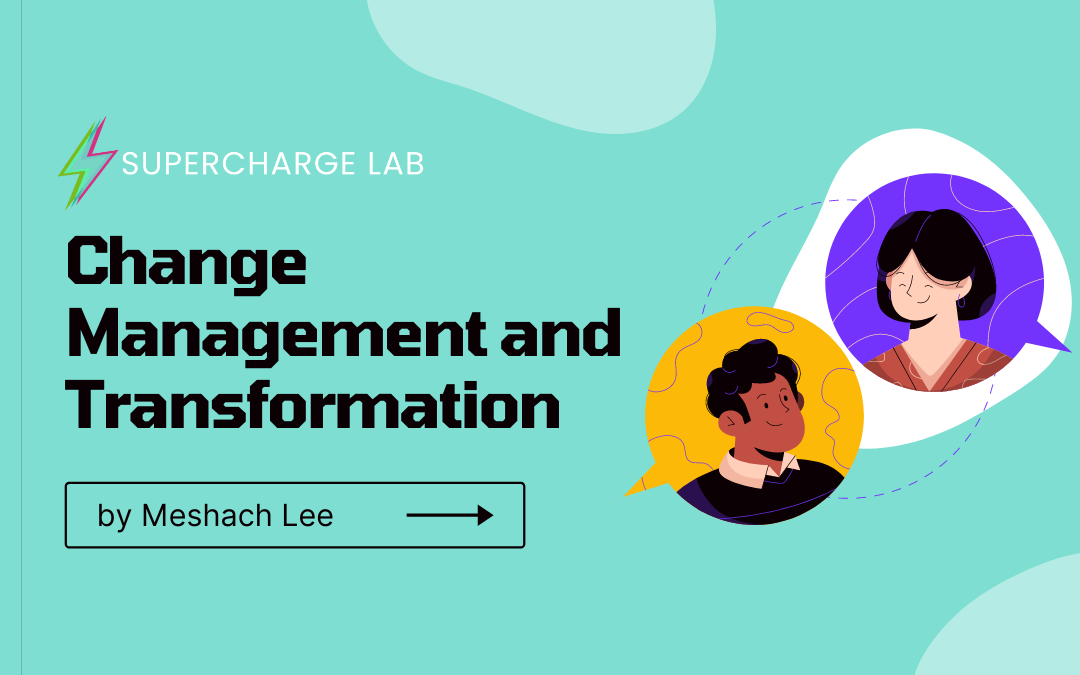 Change Management and Transformation