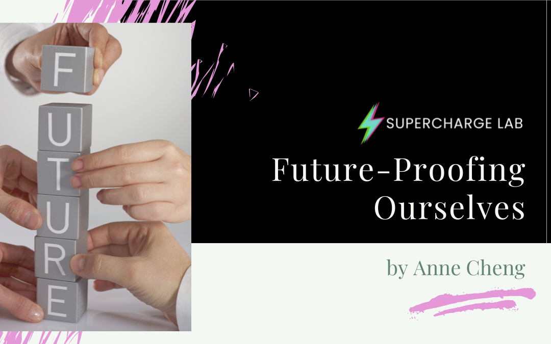 Future-Proofing Ourselves